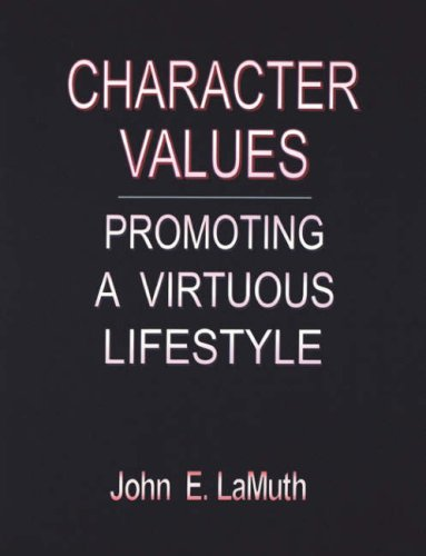 Character Values: Promoting a Virtuous Lifestyle