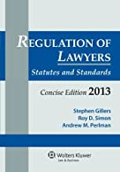 Regulation of Lawyers: Statutes and Standards, Concise Edition, 2013