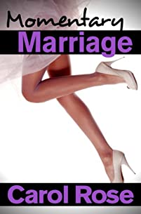 Momentary Marriage by Carol Rose ebook deal