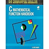 img - for C Mathematical Function Handbook (Programming Tools for Engineers and Scientists) book / textbook / text book
