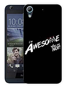 """Humor Gang I'M Awesome You Are Not Printed Designer Mobile Back Cover For """"HTC DESIRE 728"""" (3D, Matte, Premium Quality Snap On Case)"""
