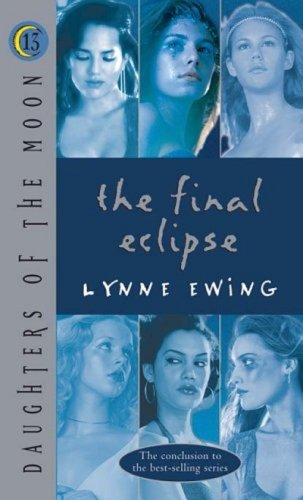 Daughters of the Moon   The Final Eclipse by Lynne Ewing