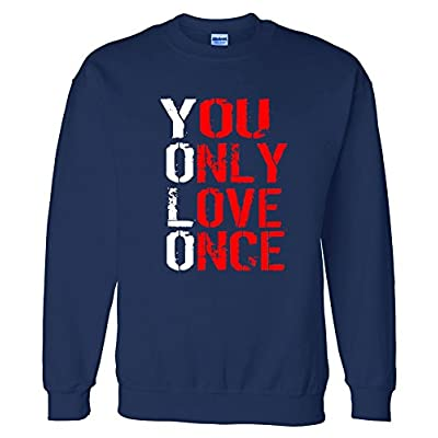 You Only Love Once Sweatshirt Sweater
