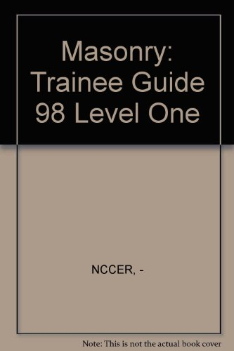 Masonry: Trainee Guide 98 Level One
