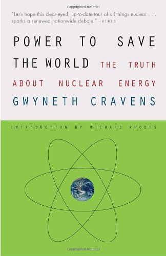 Power to Save the World: The Truth About Nuclear Energy (Vintage)