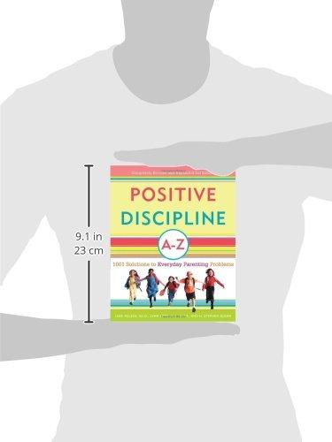 Positive Discipline A-Z: 1001 Solutions to Everyday Parenting Problems (Positive Discipline Library) Jane Nelsen Ed.D. Lynn Lott H. Stephen Glenn Harmony
