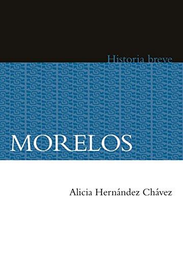 Morelos. Historia breve (Historias Breves)