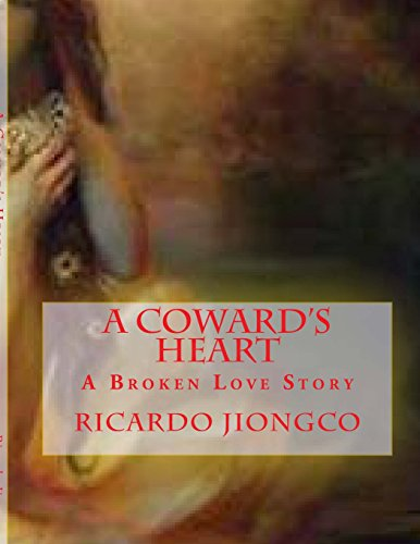 A Coward's Heart: The Clown at the End of the World part 3: Volume 5 (Searching for Lucia)