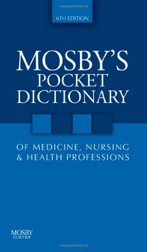 Mosby's Pocket Dictionary of Medicine, Nursing & Health Professions, 6e (Mosby, Mosby's Pocket Dictionary of Medicine, Nursing, & Health Professions)