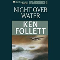 Night over Water (       UNABRIDGED) by Ken Follett Narrated by Tom Casaletto