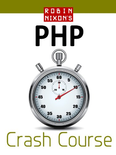 Robin Nixon's PHP Crash Course: Learn PHP in 14 easy lessons