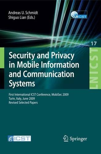 Security and Privacy in Mobile Information and Communication Systems: First International ICST Conference, MobiSec 2009, Turin, Italy, June 3-5, 2009, ... and Telecommunications Engineering)