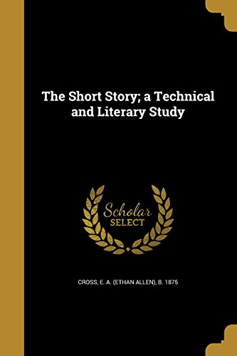 the-short-story-a-technical-and-literary-study