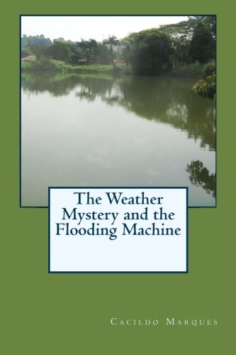 The Weather Mystery and the Flooding Machine