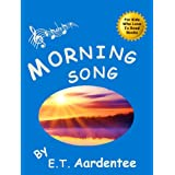 Morning Song: A Picture Book about Nature and the Beauty of a Sunrise (For Readers Aged 8 and Up)