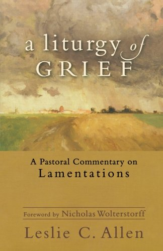 Liturgy of Grief, A