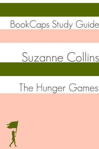 Study Guide - The Hunger Games - Book One (A BookCaps Study Guide)