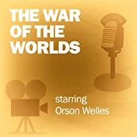 The War of the Worlds (Dramatized)  by Mercury Theatre on the Air Narrated by Orson Welles