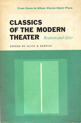 Classics of the Modern Theater: Realism and After