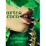 After Eden (Fallen Angels, Book 1) ~ Katherine Pine