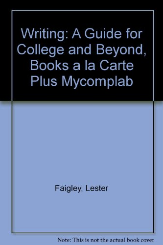 Writing: A Guide for College And Beyond, Books a la Carte Plus MyCompLab (2nd Edition)