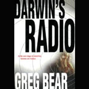 Darwin's Radio & Darwin's Children [unabridged 32kbs mp3] - Greg Bear