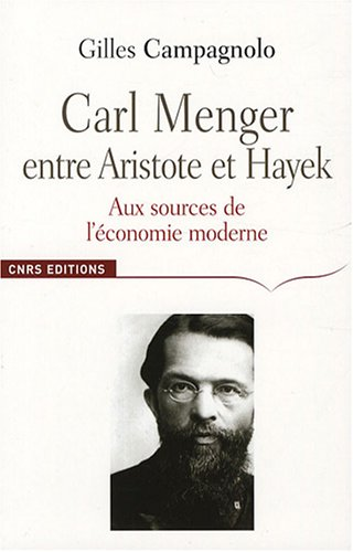 Carl Menger, entre Aristote et Hayek : Aux sources de l'économie moderne