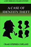 img - for A Case of Identity Theft: A New Sherlock Holmes Mystery (New Sherlock Holmes Mysteries) (Volume 6) book / textbook / text book