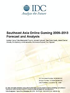 Southeast Asia Online Gaming 2009-2013 Forecast and Analysis Audrey Heng, Rizky Mujisanto Priyono, Ashadi Cahyadi and Sae-Soon Quah