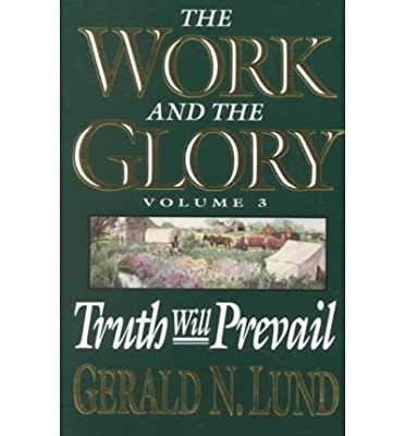 Truth Will Prevail (Work and the Glory, Vol. 3)