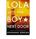 Stephanie Perkins [(Lola and the Boy Next Door)] [Author: Stephanie Perkins] published on (July, 2013)