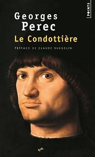 Le condottière par Georges Perec