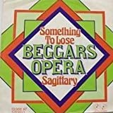 Beggars Opera - Something To Lose / Sagittary - Jupiter Records - 13 966 AT
