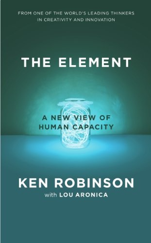 Ken Robinson - The Element: How Finding Your Passion Changes Everything