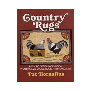 Country Rugs: How to Design and Hook Traditional Wool Rugs and Hangings