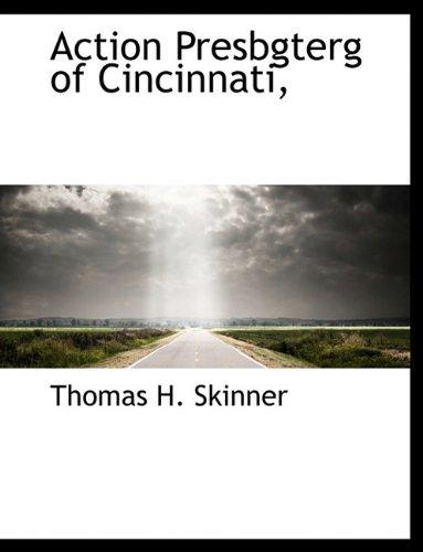 Action Presbgterg of Cincinnati,
