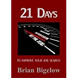 21 days to improve your job search ~ Brian Bigelow