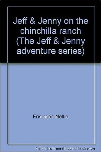 Jeff & Jenny on the chinchilla ranch (The Jeff & Jenny adventure series), Frisinger, Nellie