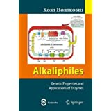 Alkaliphiles: Genetic Properties and Applications of Enzymes