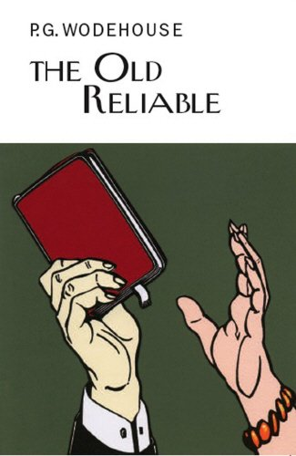The Old Reliable (Everyman's Library P G WODEHOUSE)