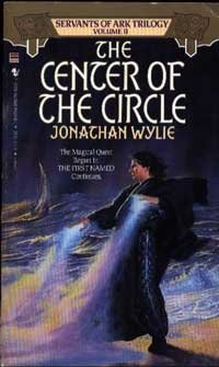 CENTER OF THE CIRCLE (Servants of the Ark, Vol II), Jonathan Wylie