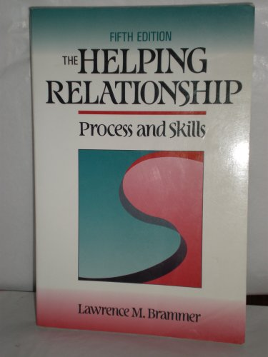 The Helping Relationship: Process and Skills, Brammer,Lawrence M.