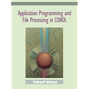 Application Programming and File Processing in Cobol: Concepts, Techniques and Applications