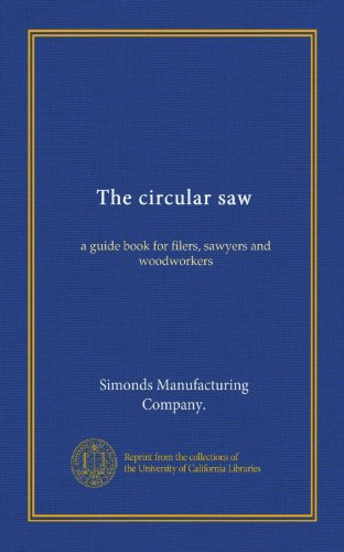 41pLqB5g45L Cheap The circular saw, a guide book for filers, sawyers and woodworkers
