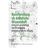 img - for Kunstforschung als ?sthetische Wissenschaft: Beitr?ge zur transdisziplin?ren Hybridisierung von Wissenschaft und Kunst (Kultur- und Medientheorie) (Paperback)(German) - Common book / textbook / text book