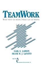 Teamwork: What Must Go Right/What Can Go Wrong (SAGE Series in Interpersonal Communication)