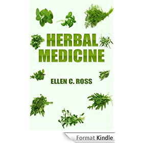 Herbal Medicine: Herbs For Your Health, Herbal Therapy For Your Skin And Hair, And Do It Yourself Herbal Remedies (English Edition)