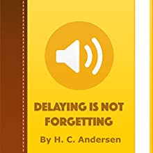 Delaying Is Not Forgetting (       UNABRIDGED) by H.C. Andersen Narrated by Alla Vensel