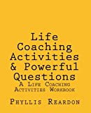 img - for Life Coaching Activities and Powerful Questions: A Life Coaching Activities Workbook book / textbook / text book