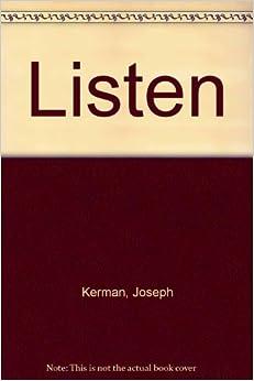 Joseph Kerman - Listen (Second Edition)